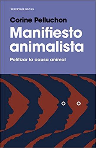 Corine Pelluchon - Manifiesto Animalista