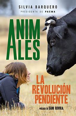 Animales. La revolución pendiente - Silvia Barquero